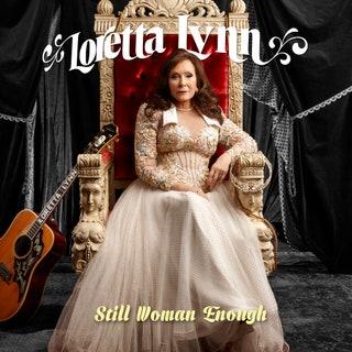 Still Woman Enough Loretta Lynn